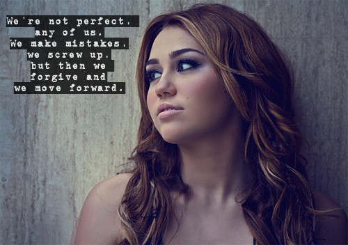 Miley Cyrus  Quote (About screw up perfect move forward mistakes life learn grow)